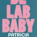 Mini-recensie: De lab baby – Patricia van Liemt