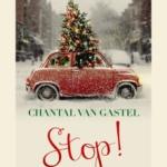 Kort Kerstverhaal: Stop! – Chantal van Gastel