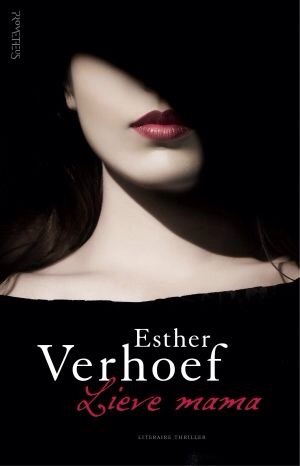 Mini-recensie: Lieve mama – Esther Verhoef