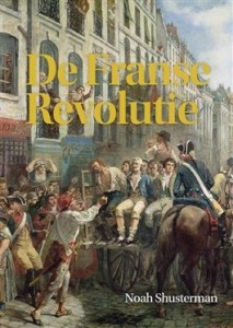 De Franse Revolutie – Noah Shusterman