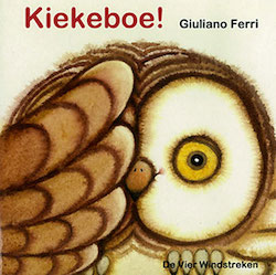 Kiekeboe!  – Giuliano Ferri (BoekStart Babyboekje 2016)
