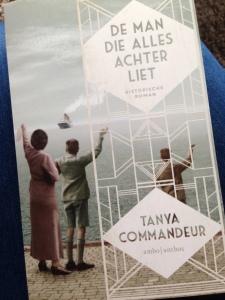 De man die alles achterliet - Tanya Commandeur