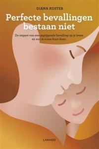 Perfecte bevallingen bestaan niet – Diana Koster